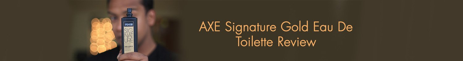 axe signature gold review