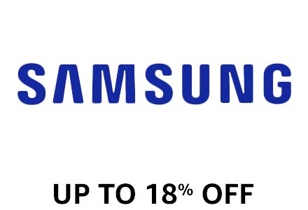Samsung Up to 18% off