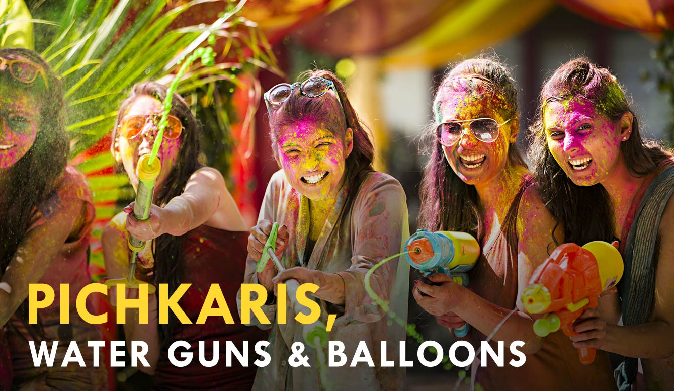 Pichkaris, water guns and balloons