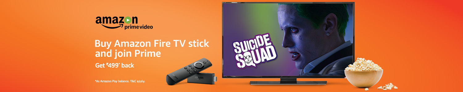 Buy Amazon Fire TV stick and join Prime. Rs 499/year