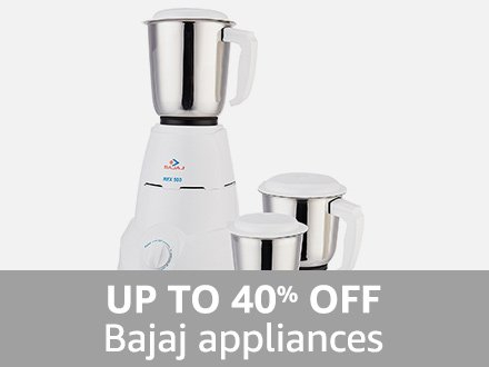 Bajaj Appliances: Up to 40% off