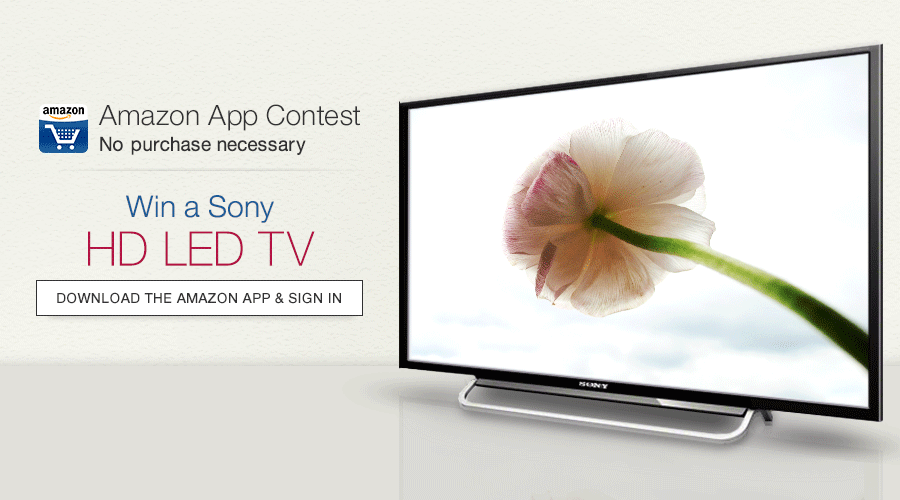 Download the Amazon App and Sign In. Win a Sony HD LED TV!