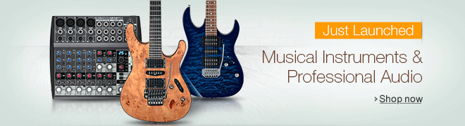 Just Launched: Musical Instruments & Professional Audio