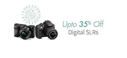Up to 35% Off DSLR Cameras