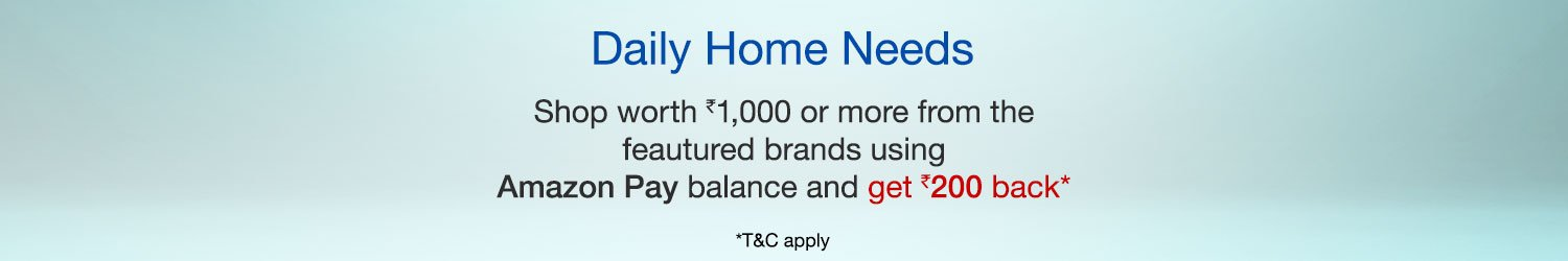 Shop Daily Home Needs worth Rs.1,000/- or with Amazon Pay Balance get Rs.200/- back