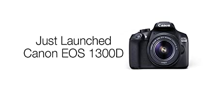 Canon EOS 1300D Just Launched.