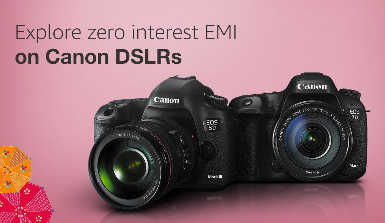 Zero interest EMI on Canon DSLRs