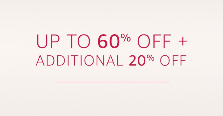 up to 60% off + Additional 20% off
