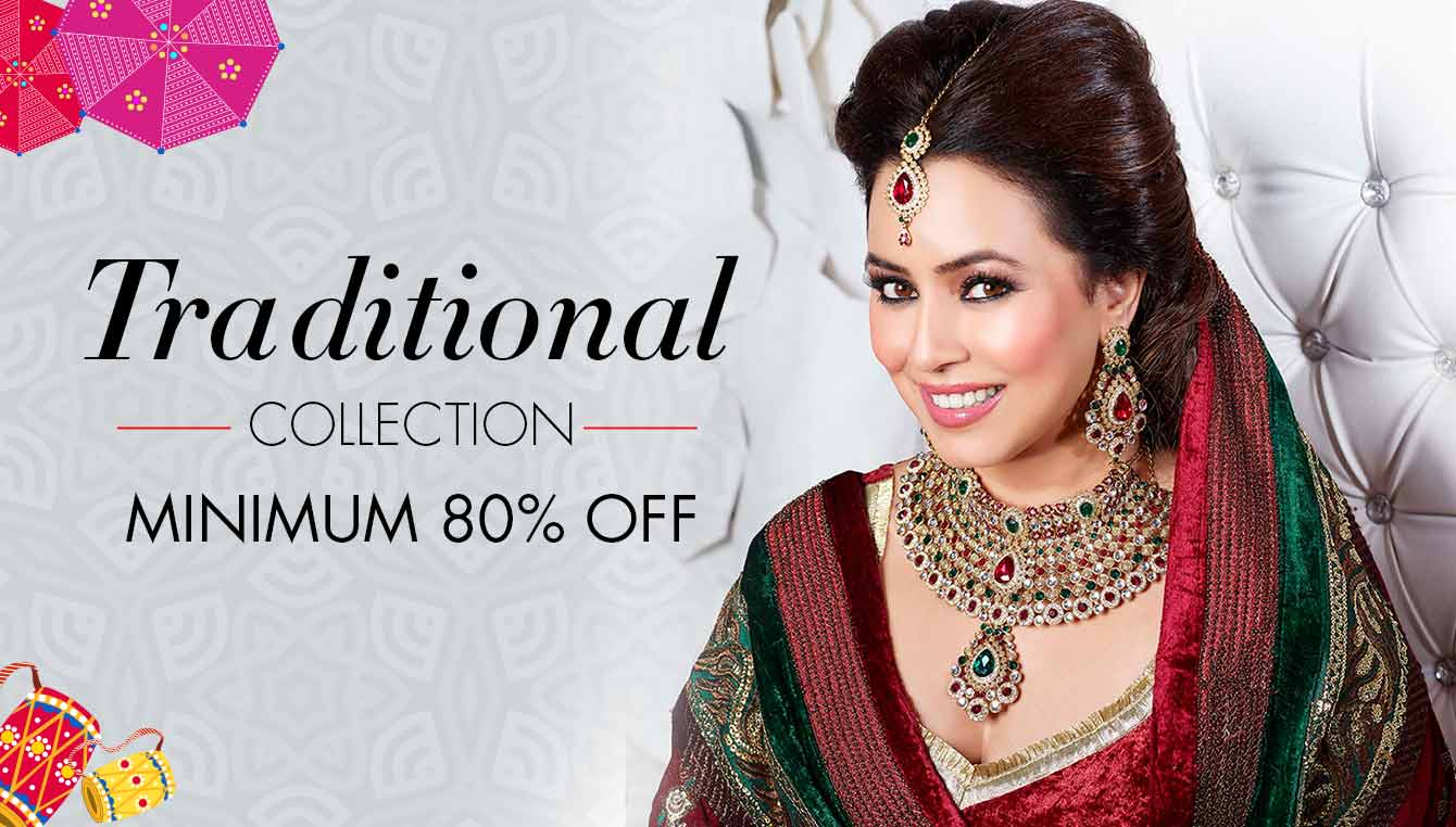Traditional Collection : Minimum 80% off