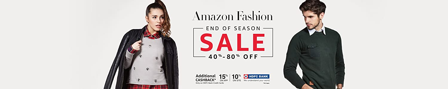 Fashion End of Season Sale – HDFC Cashback on Amazon – 15% on app and 10% on browser + 10% Amazon Pay Cashback! – Shop Online at Amazon.in