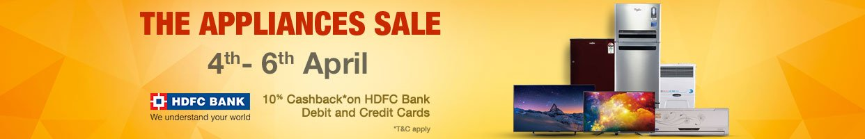 Appliances Sale - Upto 40% OFF + Extra 10% Cashback on Appliances For HDFC Bank Card Users (Min. Purchase of Rs.10,000. Max. Cashback is Rs.2000)