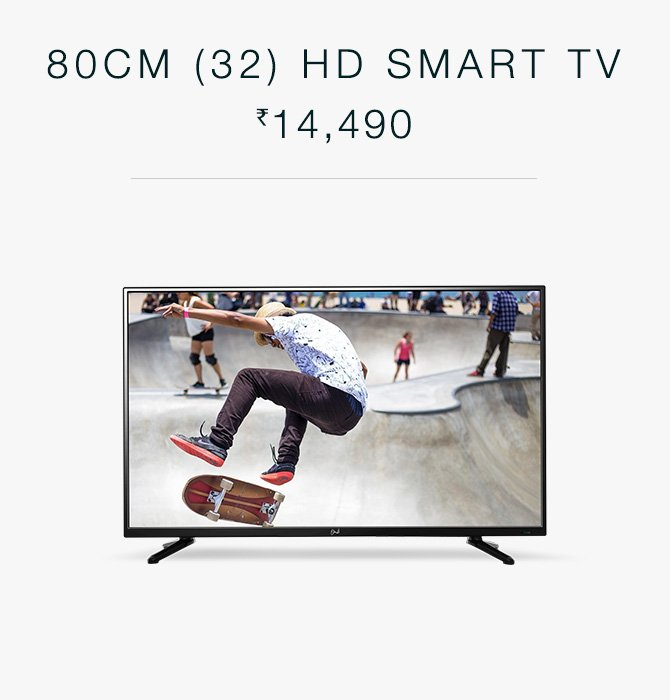 80CM (32) HD SMART TV Rs. 14,490