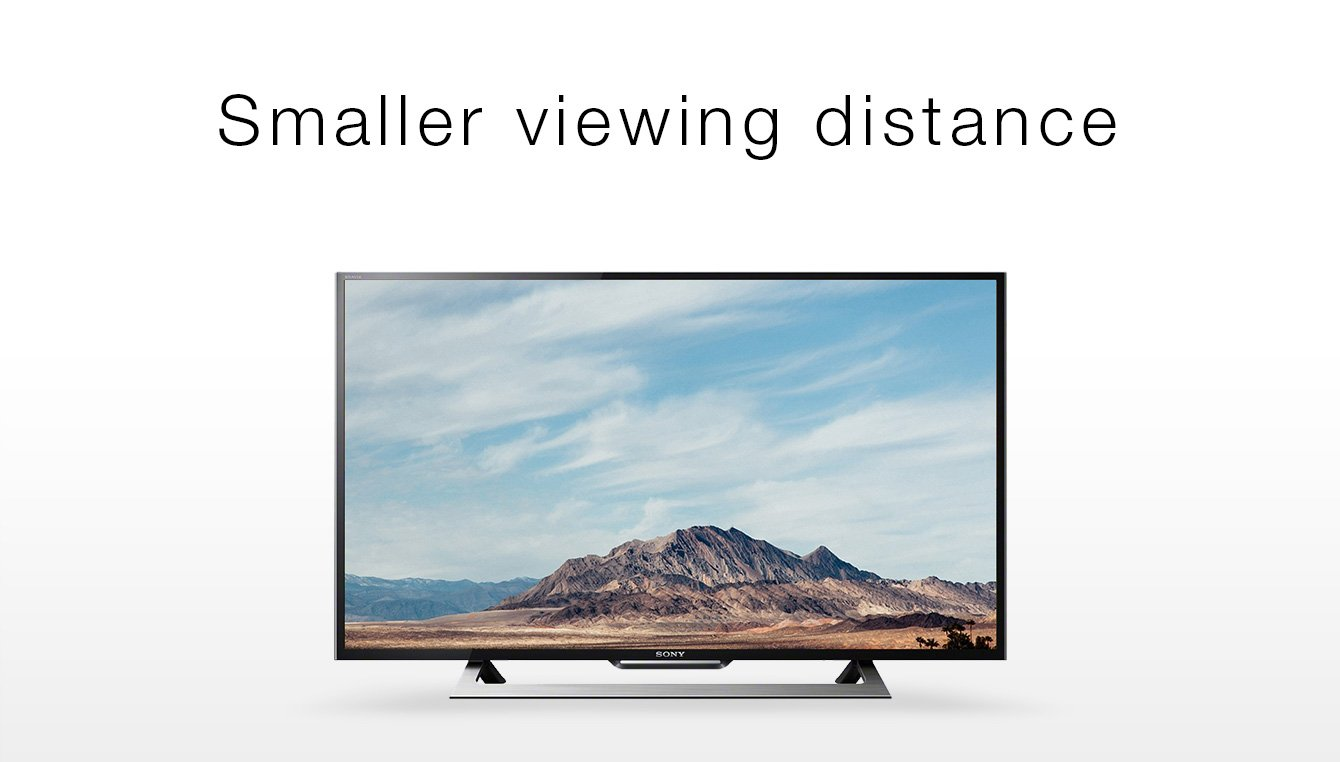 Smaller viewing distance