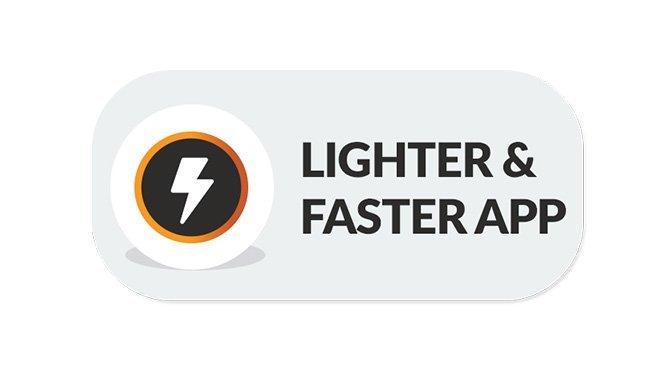 Lighter & Faster App