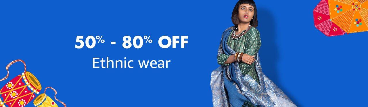 Ethnic wear 50% - 80% off
