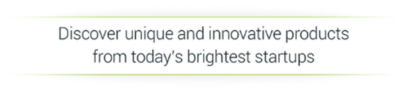 Discover unique and innovative products from today's brightest startups