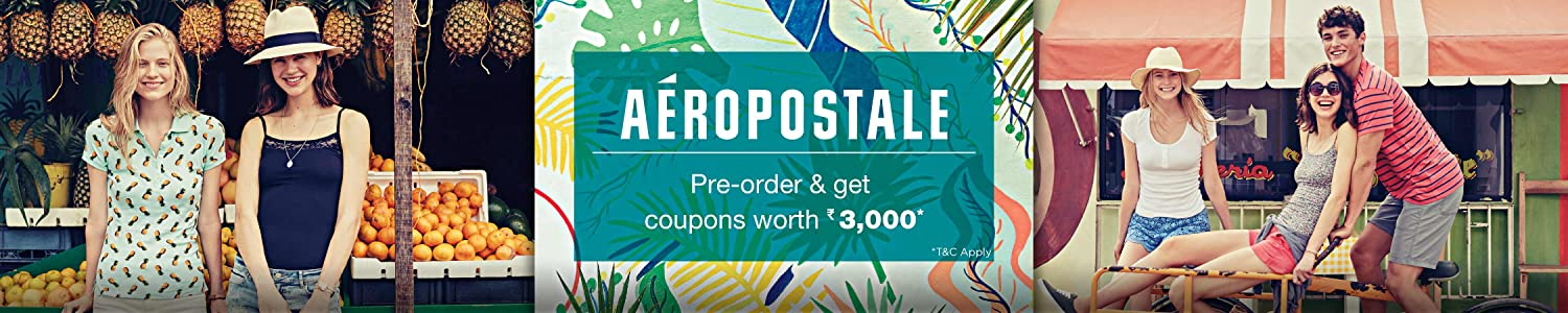 Aeropostale - Preorder and Get Coupons worth Rs 3,000. TNC apply