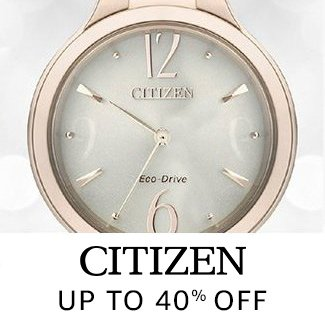 Citizen: Up to 40% off