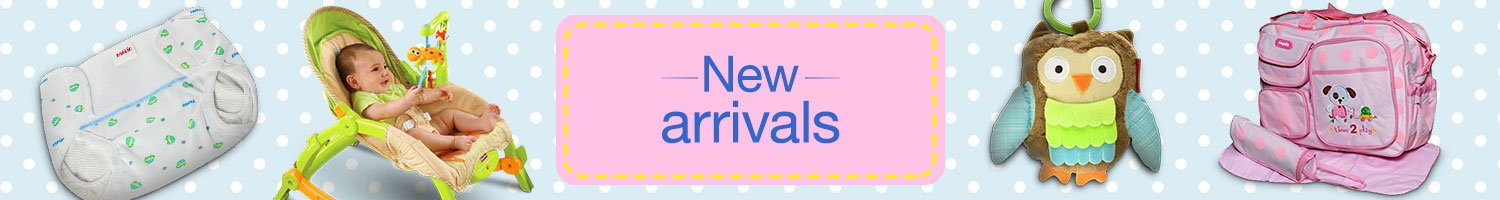 New arrivals in baby products