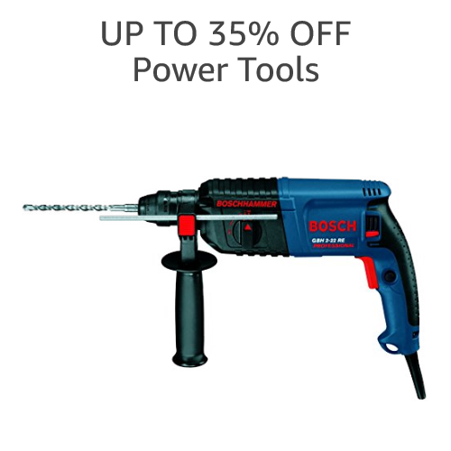 UP TO 35% OFF: POWER TOOLS