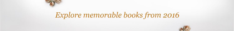 Explore memorable books from 2016