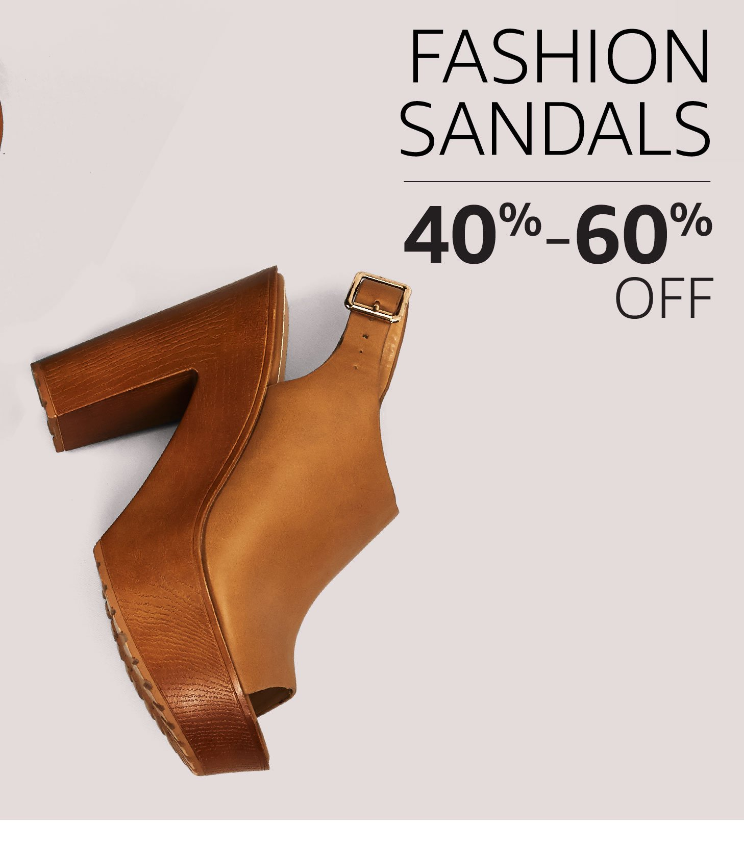 Fashion Sandals: 40% to 60% off