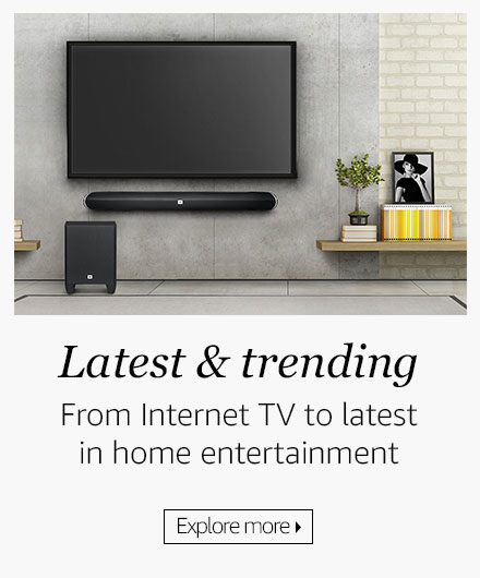 Latest & trending in TV and Home entertainment