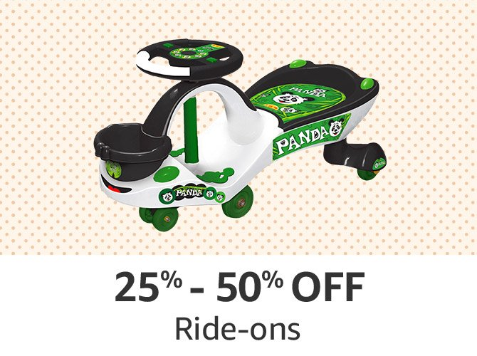 Ride-ons: 25% to 50% off