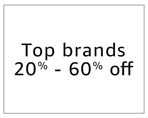 Top Brands : 20% - 60% Off.