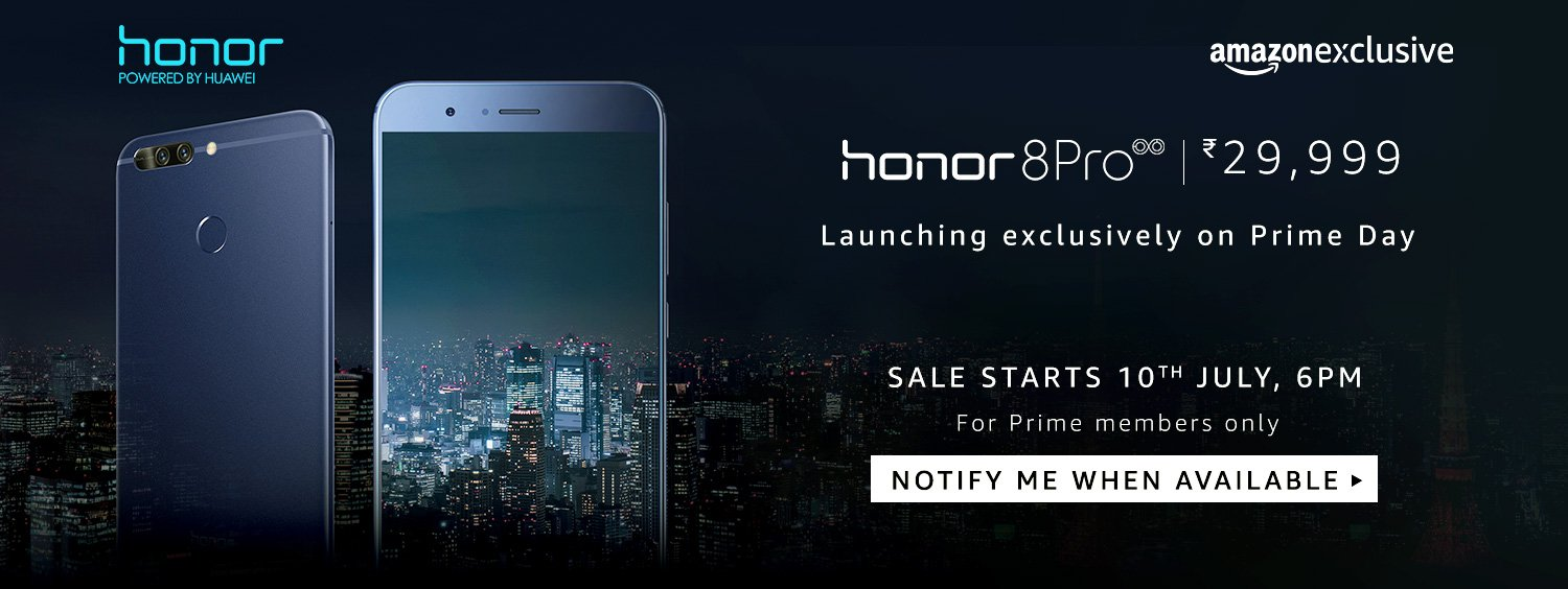 Sale On 10 July at 6 Pm - Honor 8 Pro Smartphone Rs.29999/-