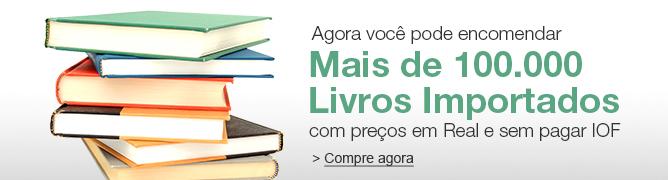 Importados: Mais de 100.000 livros para encomendar