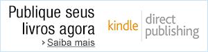 Você já pensou em publicar um livro? Conheça o Kindle Direct Publishing.