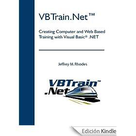 VBTrain.NetTM: Creating Computer and Web Based Training with Visual Basic� .NET (English Edition)