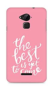 AMEZ the best is yet to come Back Cover For Coolpad Note 3
