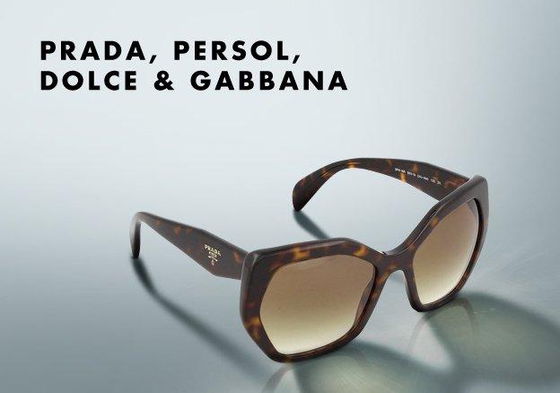 Prada, Persol, & Dolce Gabbana