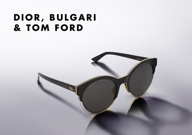 Dior, Bulgari & Tom Ford