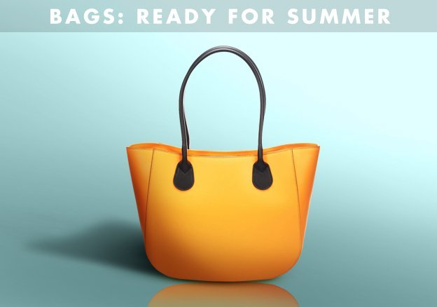 Bags: ready for Summer