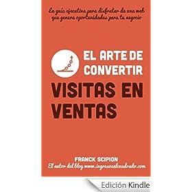 """El arte de convertir visitas en ventas (Gu�as ejecutivas """"Dinamita en 15 minutos"""" n� 2)"""