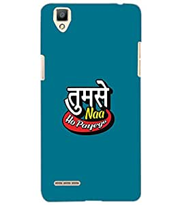 OPPO F1 TUMSE NA HO PAYEGA Back Cover by PRINTSWAG