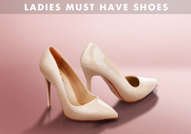 Ladies Must Have Shoes!