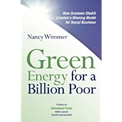 Green Energy for a Billion Poor: How Grameen Shakti Created a Winning Model for Social Business