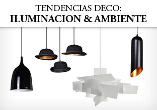 Tendencias Deco: Iluminación & Ambiente
