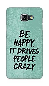 AMEZ be happy it drives people crazy Back Cover For Samsung Galaxy A5 (2016 EDITION)