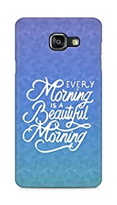 AMEZ every morning is a beautiful morning Back Cover For Samsung Galaxy A5 (2016 EDITION)
