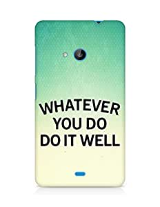 AMEZ whatever you do do it welly Back Cover For Microsoft Lumia 535