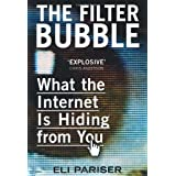 Filter Bubble, the: What the Internet is Hiding from Youdi Eli Pariser