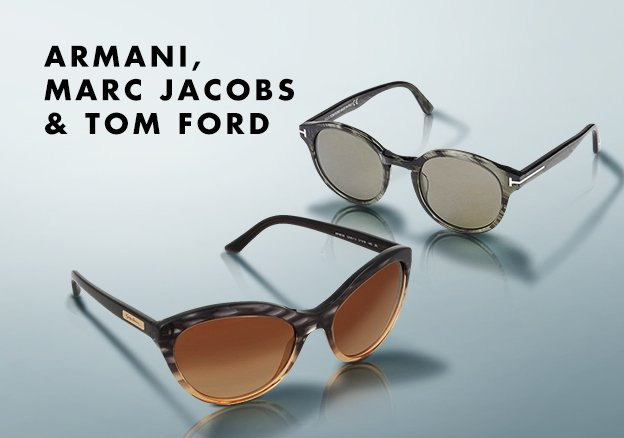 Armani, Marc Jacobs & Tom Ford