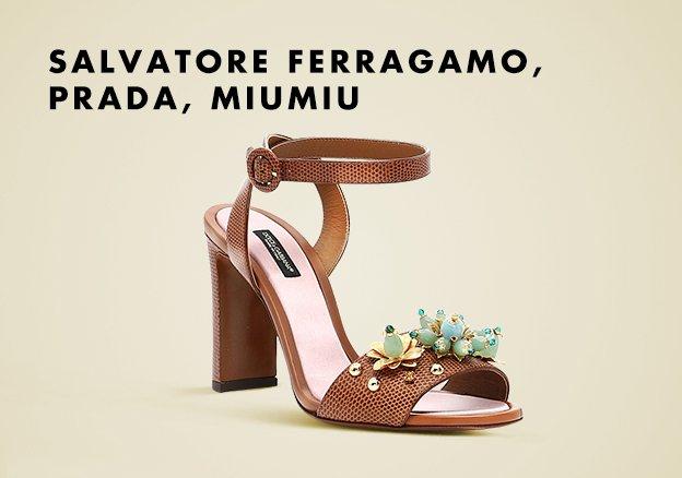 Salvatore Ferragamo, Prada, MiuMiu