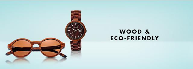 Wood & Eco-Friendly