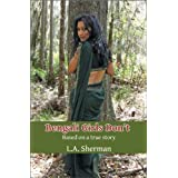 Bengali Girls Don't: Based on a True Story (Memoirs of a Muslim Daughter)di L.A. Sherman